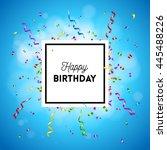 colorful happy birthday vector... | Shutterstock .eps vector #445488226