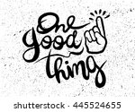 good thing hand painted brush... | Shutterstock .eps vector #445524655