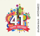 happy birthday forty one 41... | Shutterstock . vector #445546822