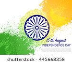 india independence day.... | Shutterstock .eps vector #445668358