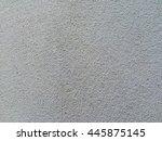 gray cement wall texture... | Shutterstock . vector #445875145