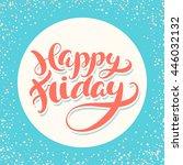 happy friday. hand lettering. | Shutterstock .eps vector #446032132
