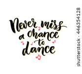 never miss a chance to dance.... | Shutterstock .eps vector #446354128