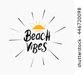 beach vibes brush paint... | Shutterstock .eps vector #446720098