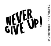 never give up card. hand drawn... | Shutterstock .eps vector #446786962