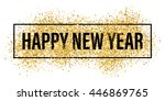 gold glitter happy new year... | Shutterstock .eps vector #446869765