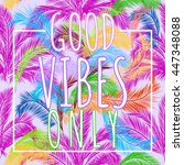 good vibes only background.... | Shutterstock .eps vector #447348088