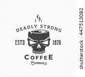 deadly strong coffee company... | Shutterstock .eps vector #447513082