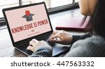 knowledge is power education...   Shutterstock . vector #447563332