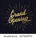 grand opening. sparkling...   Shutterstock .eps vector #447569992
