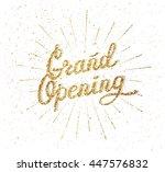 grand opening. sparkling... | Shutterstock .eps vector #447576832
