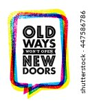 old ways won't open new doors.... | Shutterstock .eps vector #447586786