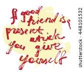 a good friend is a present... | Shutterstock .eps vector #448101532