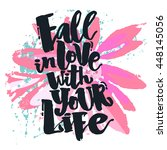 Fall In Love With Your Life...