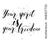 your spirit is your freedom.... | Shutterstock . vector #448327732
