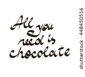 all you need is chocolate hand... | Shutterstock .eps vector #448450516