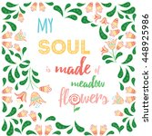 my soul is made of meadow... | Shutterstock .eps vector #448925986