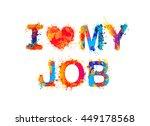 i love my job | Shutterstock .eps vector #449178568