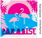 paradise poster with flamingo... | Shutterstock .eps vector #449401456