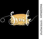 smile card. hand lettering ... | Shutterstock .eps vector #449682046