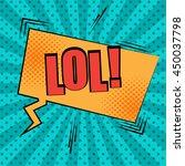 lol comic cartoon text. pop art ... | Shutterstock .eps vector #450037798