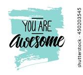 handwritten phrase you are... | Shutterstock .eps vector #450203545