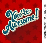 you're awesome hand drawn... | Shutterstock .eps vector #450437248