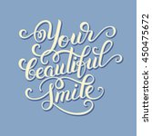 your beautiful smile hand... | Shutterstock .eps vector #450475672