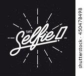 take selfie lettering poster....   Shutterstock .eps vector #450478498