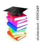 graduation cap on books . 3d... | Shutterstock . vector #45092689