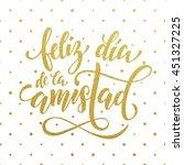 feliz dia de la amistad....   Shutterstock .eps vector #451327225