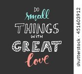 do small things with great love.... | Shutterstock .eps vector #451603912