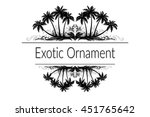 exotic ornament with palm trees ... | Shutterstock .eps vector #451765642