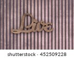 live wood letters on grungy...   Shutterstock . vector #452509228