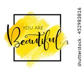 you are beautiful ... | Shutterstock .eps vector #452983816