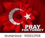 turkey flag with hand holding... | Shutterstock . vector #453312928
