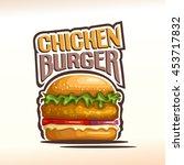 vector logo chickenburger ... | Shutterstock .eps vector #453717832