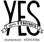 words yes   i am feminist.... | Shutterstock .eps vector #453915586