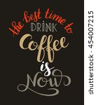 the best time to drink coffee... | Shutterstock .eps vector #454007215