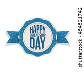 happy friendship day realistic... | Shutterstock .eps vector #454521742