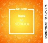 welcome back to school concept...   Shutterstock .eps vector #454692475