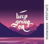 keep going on. hand lettering... | Shutterstock .eps vector #455371672