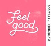 feel good lettering design... | Shutterstock .eps vector #455417008