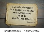 Small photo of English philosopher, writer, poet Oscar Wilde (1854-1900) quote. A little sincerity is a dangerous thing, and a great deal of it is absolutely fatal.