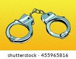 handcuffs arrest crime pop art... | Shutterstock .eps vector #455965816