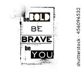 be bold be brave be you ... | Shutterstock .eps vector #456096532
