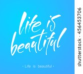 life is beautiful. positive...   Shutterstock .eps vector #456453706