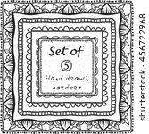 hand   drawn borders.... | Shutterstock .eps vector #456722968