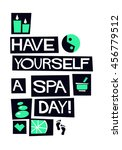 have yourself a spa day  flat... | Shutterstock .eps vector #456779512