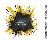abstract explosion banner.... | Shutterstock .eps vector #457082782